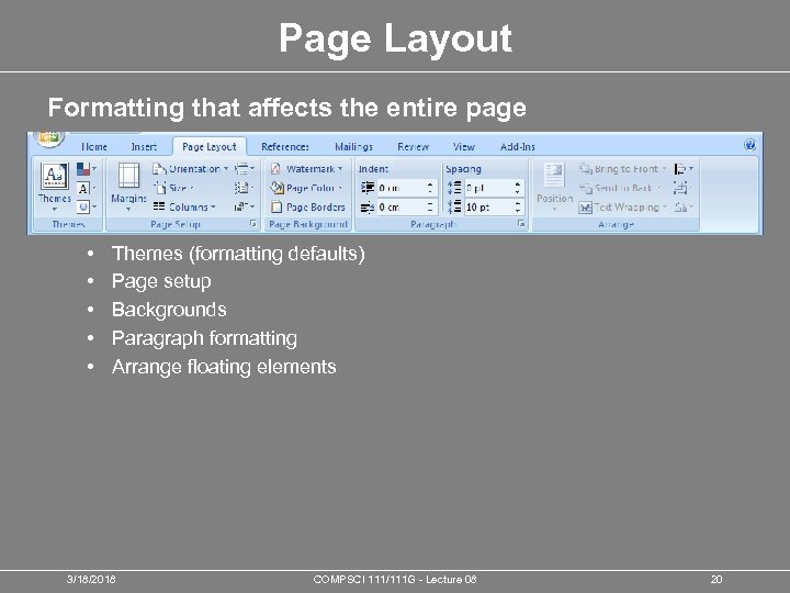 Page Layout Formatting that affects the entire page • • • Themes (formatting defaults)