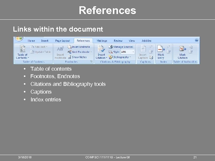 References Links within the document • • • Table of contents Footnotes, Endnotes Citations