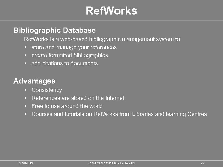 Ref. Works Bibliographic Database Ref. Works is a web-based bibliographic management system to •