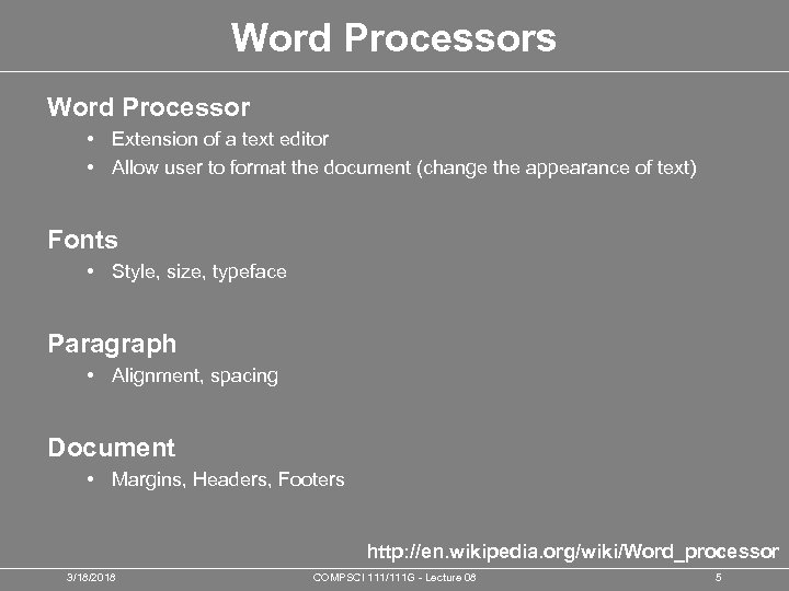 Word Processors Word Processor • Extension of a text editor • Allow user to