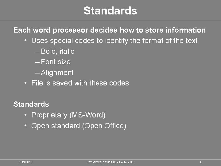 Standards Each word processor decides how to store information • Uses special codes to