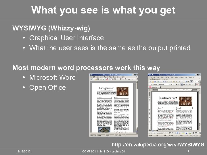 What you see is what you get WYSIWYG (Whizzy-wig) • Graphical User Interface •