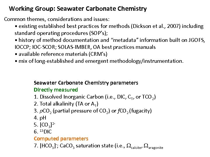 Working Group: Seawater Carbonate Chemistry Common themes, considerations and issues: • existing established best