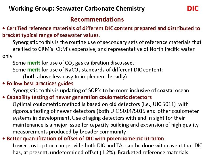 Working Group: Seawater Carbonate Chemistry DIC Recommendations • Certified reference materials of different DIC
