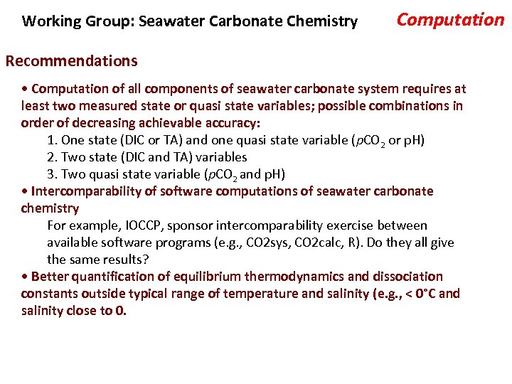 Working Group: Seawater Carbonate Chemistry Computation Recommendations • Computation of all components of seawater