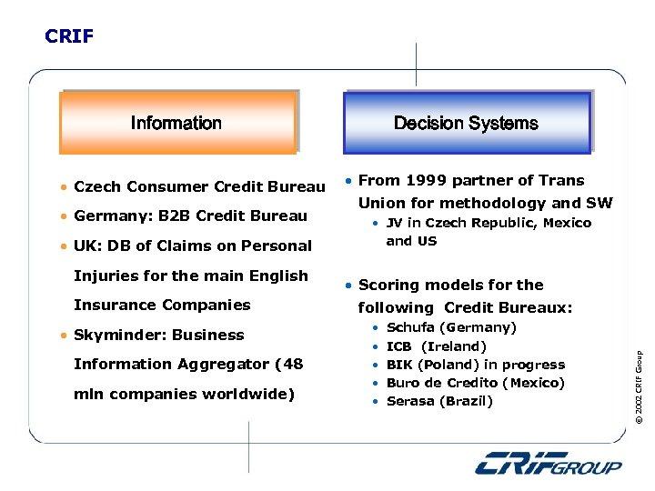 CRIF Information • Germany: B 2 B Credit Bureau • UK: DB of Claims
