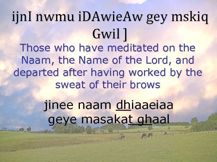 ijn. I nwmu i. DAwie. Aw gey mskiq Gwil ] Those who have meditated