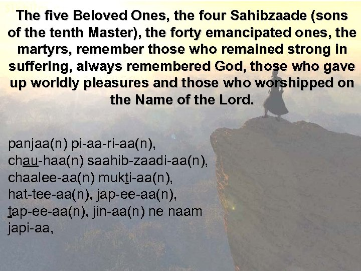 The five Beloved Ones, the four Sahibzaade (sons of the tenth Master), the forty