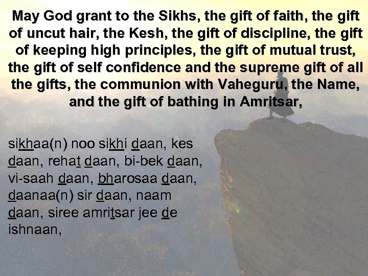 May God grant to the Sikhs, the gift of faith, the gift of uncut