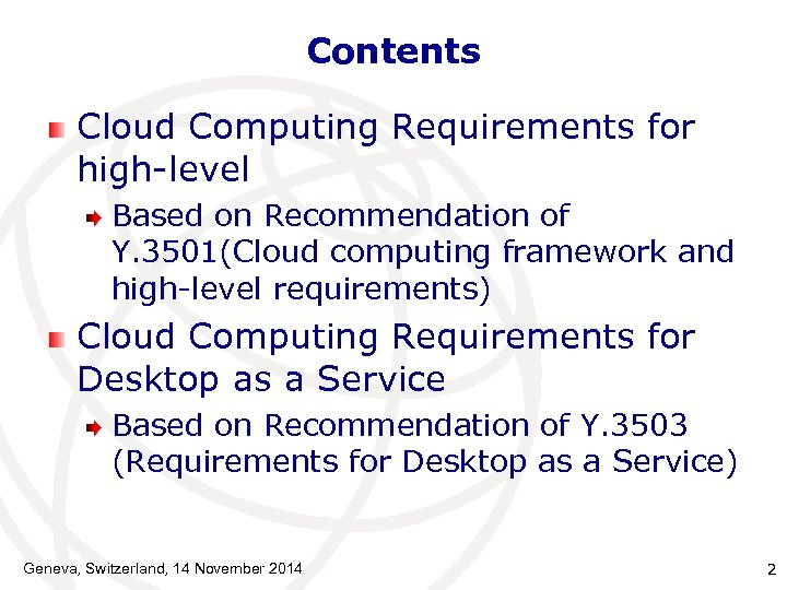 Contents Cloud Computing Requirements for high-level Based on Recommendation of Y. 3501(Cloud computing framework