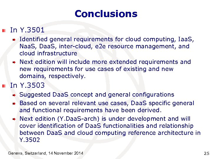 Conclusions In Y. 3501 Identified general requirements for cloud computing, Iaa. S, Naa. S,