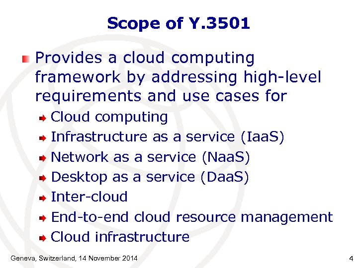 Scope of Y. 3501 Provides a cloud computing framework by addressing high-level requirements and