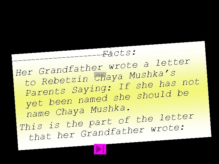 Facts: te a letter ndfather wro Her Gra aya Mushka's ot Rebetzin Ch to