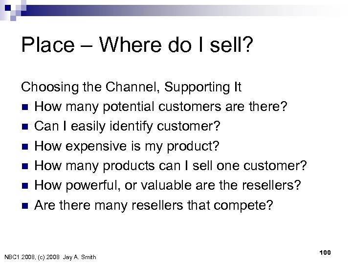 Place – Where do I sell? Choosing the Channel, Supporting It n How many