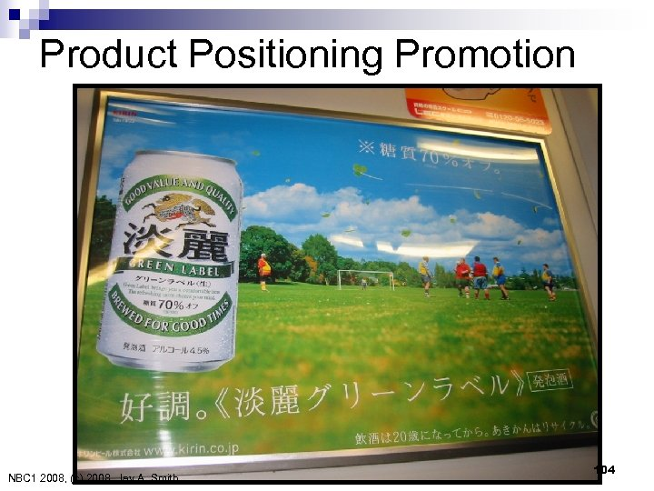 Product Positioning Promotion NBC 1 2008, (c) 2008 Jay A. Smith 104