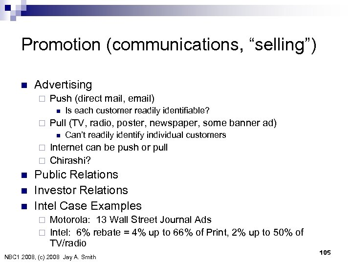"Promotion (communications, ""selling"") n Advertising ¨ Push (direct mail, email) n ¨ Is each"