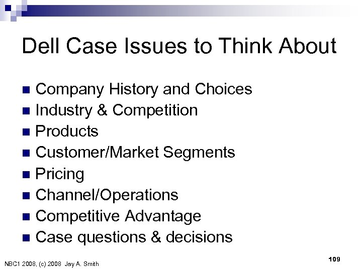 Dell Case Issues to Think About Company History and Choices n Industry & Competition