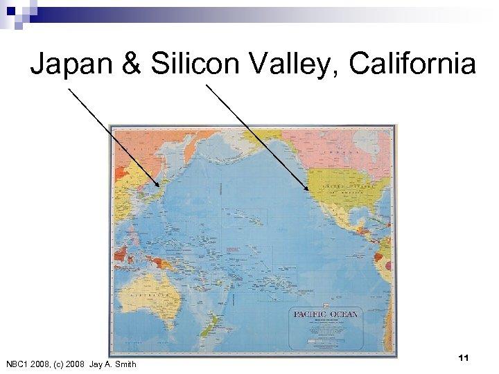 Japan & Silicon Valley, California NBC 1 2008, (c) 2008 Jay A. Smith 11