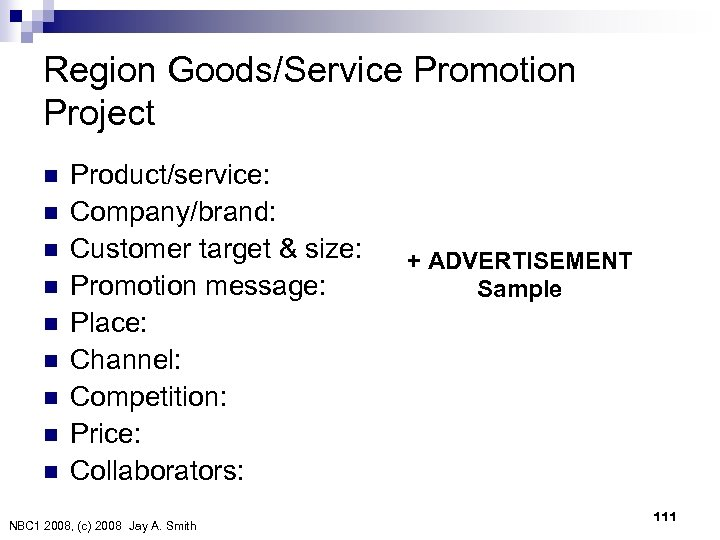 Region Goods/Service Promotion Project n n n n n Product/service: Company/brand: Customer target &