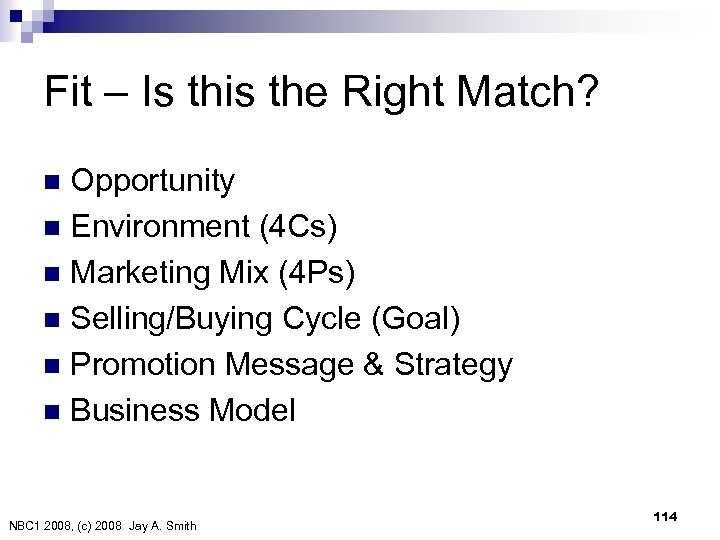 Fit – Is this the Right Match? Opportunity n Environment (4 Cs) n Marketing