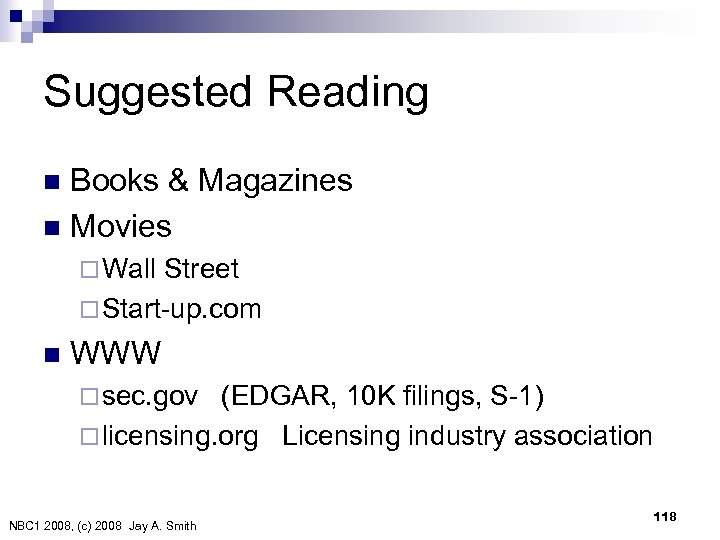 Suggested Reading Books & Magazines n Movies n ¨ Wall Street ¨ Start-up. com