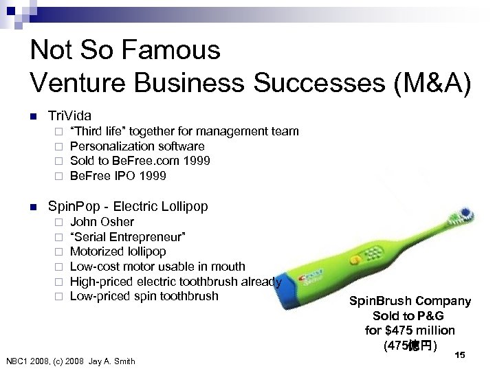 "Not So Famous Venture Business Successes (M&A) n Tri. Vida ¨ ¨ n ""Third"