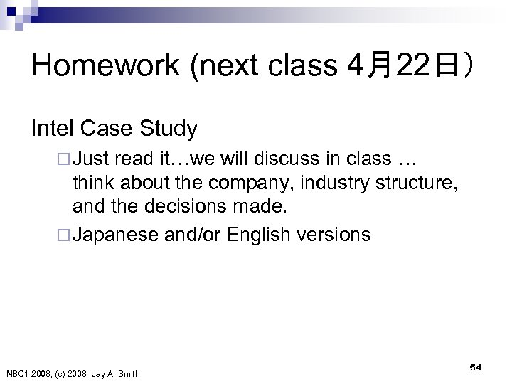 Homework (next class 4月22日) Intel Case Study ¨ Just read it…we will discuss in