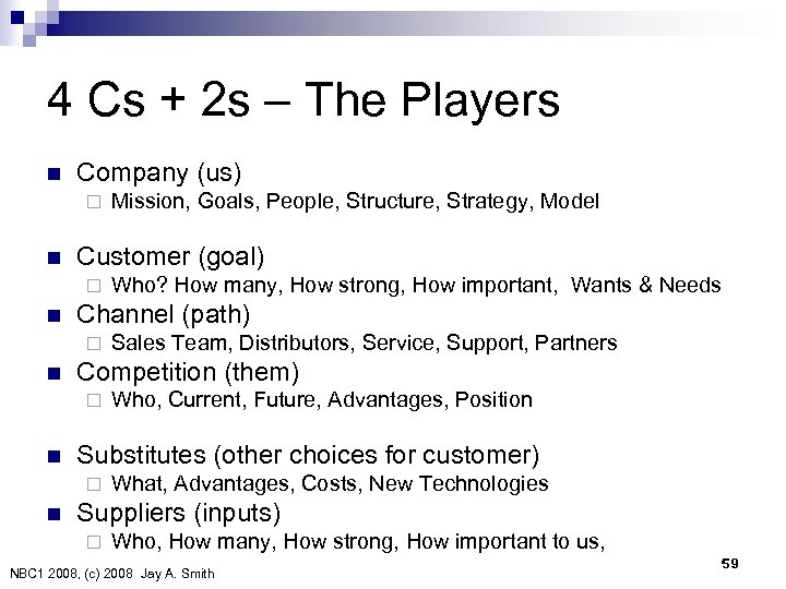 4 Cs + 2 s – The Players n Company (us) ¨ n Customer