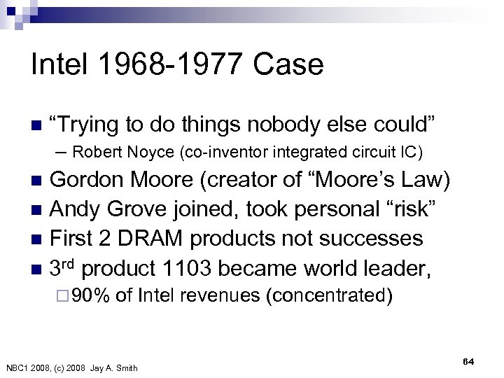 "Intel 1968 -1977 Case n ""Trying to do things nobody else could"" – Robert"