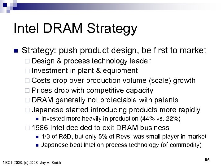Intel DRAM Strategy n Strategy: push product design, be first to market ¨ Design