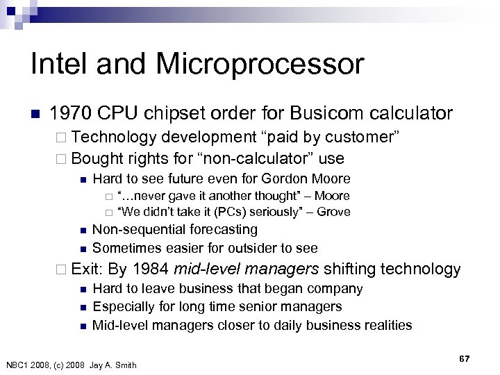 Intel and Microprocessor n 1970 CPU chipset order for Busicom calculator ¨ Technology development