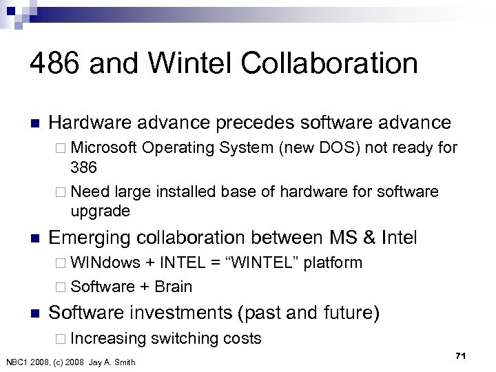 486 and Wintel Collaboration n Hardware advance precedes software advance ¨ Microsoft Operating System