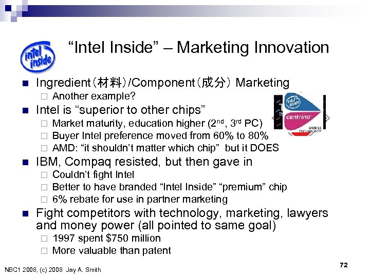 """Intel Inside"" – Marketing Innovation n Ingredient(材料)/Component(成分) Marketing  ¨ n Intel is ""superior"