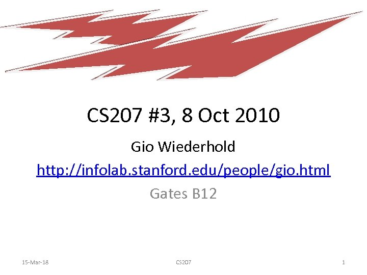 CS 207 #3, 8 Oct 2010 Gio Wiederhold http: //infolab. stanford. edu/people/gio. html Gates