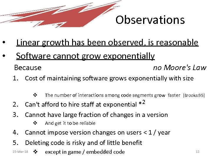 Observations • • Linear growth has been observed, is reasonable Software cannot grow exponentially