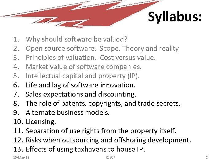 Syllabus: 1. 2. 3. 4. 5. 6. 7. 8. 9. 10. 11. 12. 13.