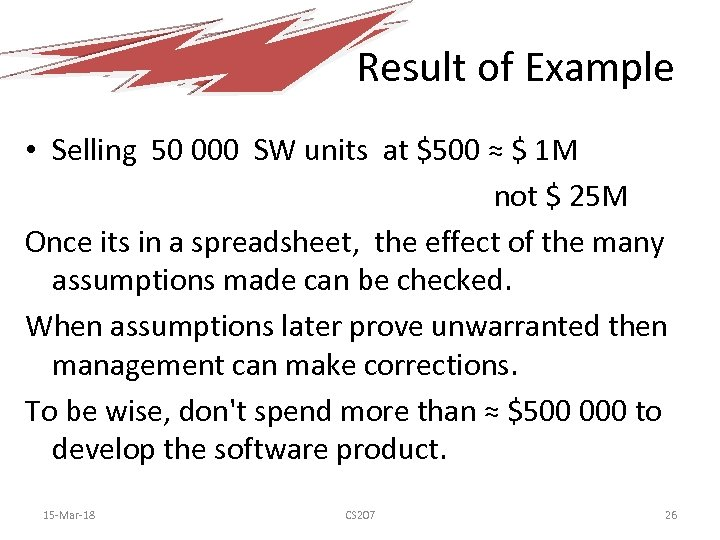 Result of Example • Selling 50 000 SW units at $500 ≈ $ 1