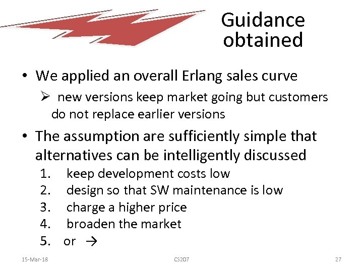 Guidance obtained • We applied an overall Erlang sales curve Ø new versions keep