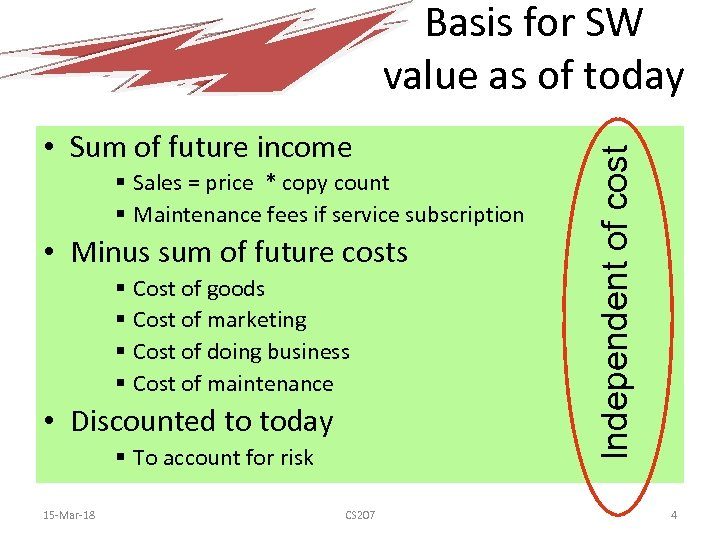 • Sum of future income § Sales = price * copy count §