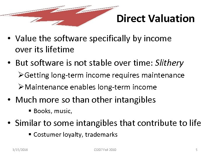 Direct Valuation • Value the software specifically by income over its lifetime • But