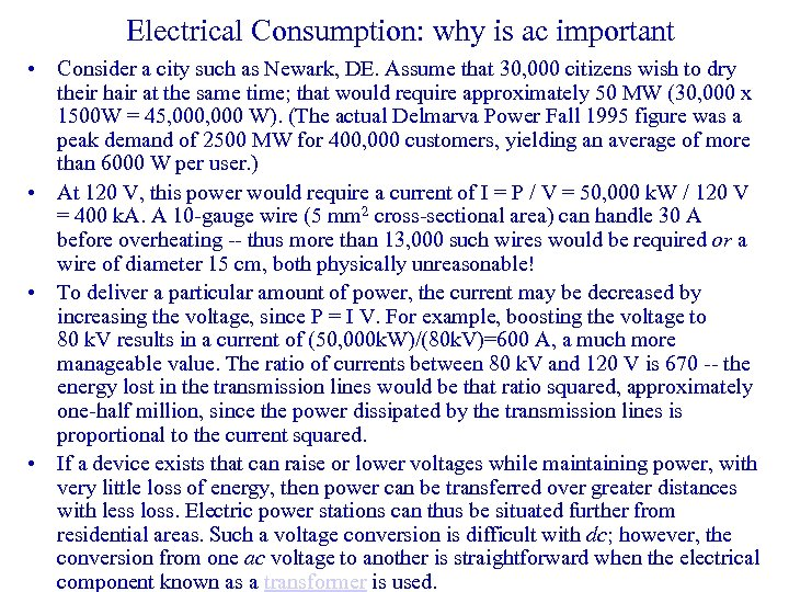 Electrical Consumption: why is ac important • Consider a city such as Newark, DE.