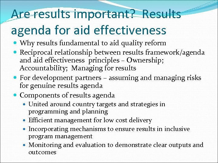 Are results important? Results agenda for aid effectiveness Why results fundamental to aid quality