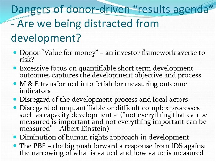 """Dangers of donor-driven """"results agenda"""" - Are we being distracted from development? Donor """"Value"""