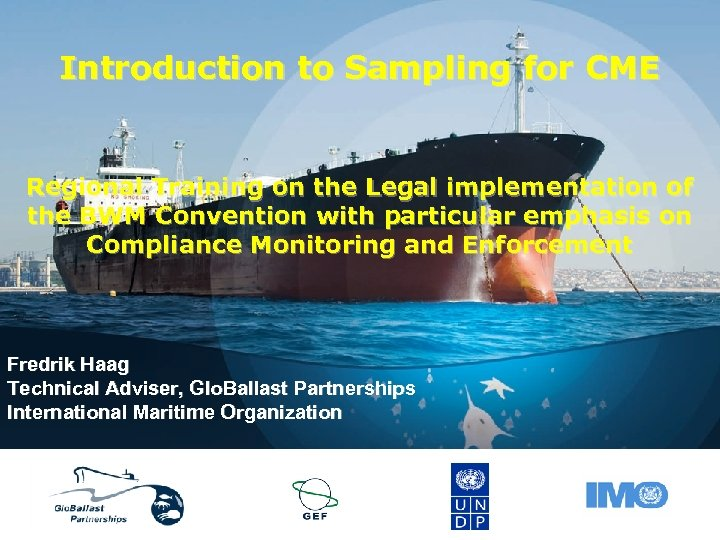 Introduction to Sampling for CME Regional Training on the Legal implementation of the BWM