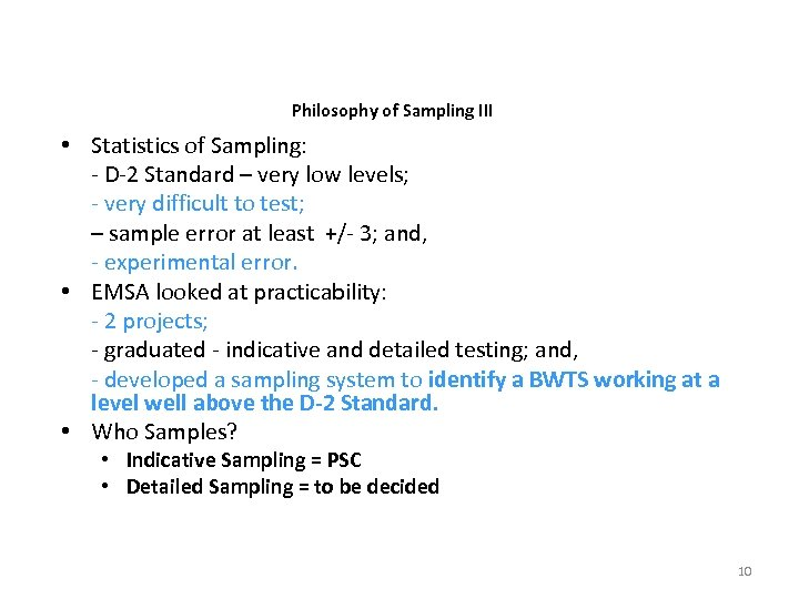 Philosophy of Sampling III • Statistics of Sampling: - D-2 Standard – very low