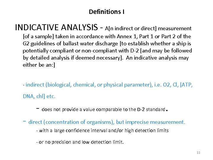 Definitions I INDICATIVE ANALYSIS - A[n indirect or direct] measurement [of a sample] taken
