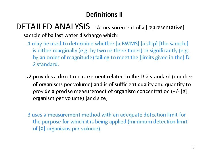 Definitions II DETAILED ANALYSIS - A measurement of a [representative] sample of ballast water