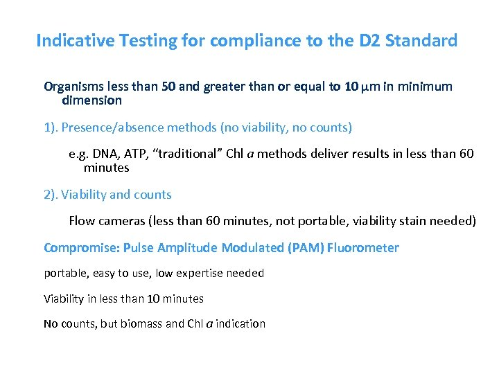 Indicative Testing for compliance to the D 2 Standard Organisms less than 50 and