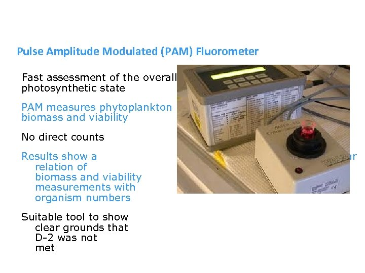 Pulse Amplitude Modulated (PAM) Fluorometer Fast assessment of the overall photosynthetic state PAM measures