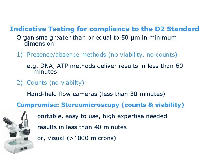 Indicative Testing for compliance to the D 2 Standard Organisms greater than or equal